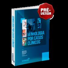 Semiologia por Casos Clínicos