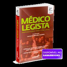 Médico Legista - Preparatório para Concursos - 2ª Edição