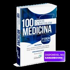 100 Casos Clínicos em Medicina - Esquematizados e Comentados (2ª edição)