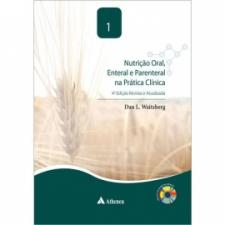 Nutrição Oral, Enteral e Parenteral na Prática Clínica