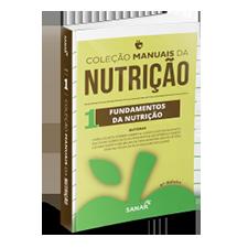 Fundamentos da Nutrição (2ª Edição) - Coleção Manuais da Nutrição - Volume 1