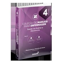 Manual de Saúde da Mulher e Obstetrícia - Coleção de Manuais para Enfermagem - Volume 4