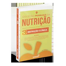 Nutrição Clínica (2ª Edição) - Coleção Manuais da Nutrição - Volume 3