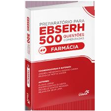 Preparatório para EBSERH Farmácia - 500 Questões Comentadas