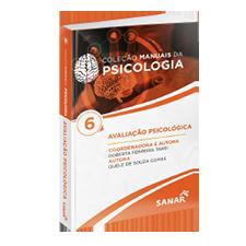Avaliação Psicológica - Coleção Manuais da Psicologia - Volume 6