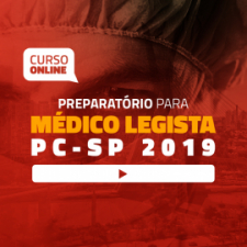 Preparatório Online para Concurso de Médico Legista - PC-SP 2019