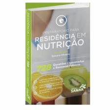 Preparatório para Residência em Nutrição - 728 Questões Comentadas