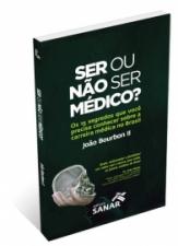 Ser ou não ser médico? 15 segredos sobre a carreira médica no Brasil