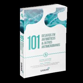 101 Desafios em Antibióticos & Outros Antimicrobianos