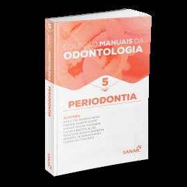Periodontia - Coleção de Manuais da Odontologia - Volume 5