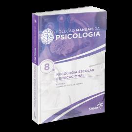 Psicologia Escolar e Educacional - Coleção Manuais da Psicologia - Volume 8