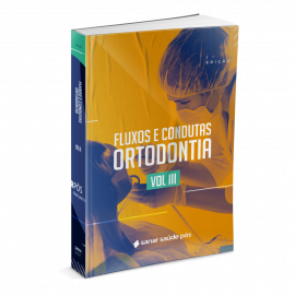 Fluxos e Condutas - Ortodontia - Volume 3