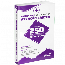 Enfermagem no Contexto da Atenção Básica para Concursos e Residências - 250 Questões Comentadas