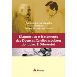 Diagnóstico e Tratamento das Doenças Cardiovasculares do Idoso. É diferente?