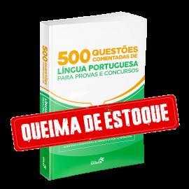 500 Questões Comentadas de Língua Portuguesa para Provas e Concursos