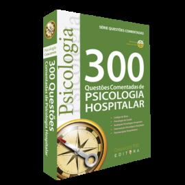 300 Questões Comentadas de Psicologia Hospitalar