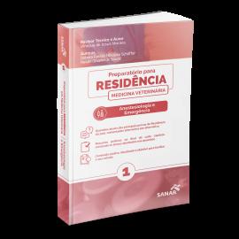 Anestesiologia e Emergência Veterinária - Coleção Manuais para Residência em Medicina Veterinária