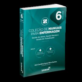 Coleção de Manuais para Enfermagem - Saúde do Idoso, Saúde Mental e Saúde do Trabalhador (Volume 6)