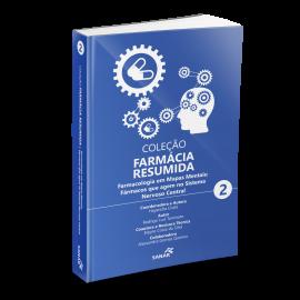 Coleção Farmácia Resumida - Farmacologia em Mapas Mentais: Fármacos que agem no Sistema Nervoso Central