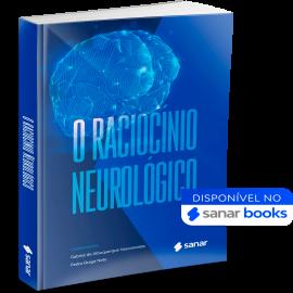 O Raciocínio Neurológico