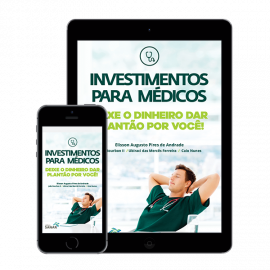 (E-BOOK) Investimentos para Médicos: Deixe o dinheiro dar plantão por você