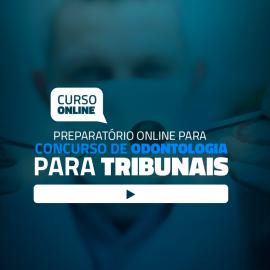 Preparatório Online de Odontologia para Concursos em Tribunais