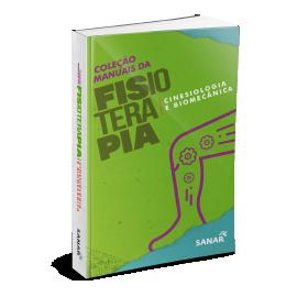 Cinesiologia e Biomecânica - Coleção de Manuais da Fisioterapia - Volume 2