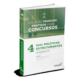 Coleção Manuais Práticos para Concursos - SUS: Políticas Estruturantes