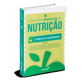 Ciência de Alimentos (2ª Edição) - Coleção Manuais da Nutrição - Volume 5