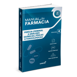 Perícia Criminal e Análises Químicas, Físicas e Toxicológicas (2ª Edição)  - Coleção Manuais de Farmácia - Volume 4.
