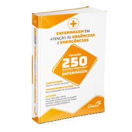 Enfermagem em Atenção às Urgências e Emergências para Concursos e Residências - 250 Questões Comentadas