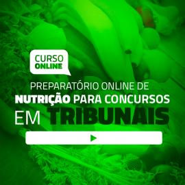 Preparatório Online de Nutrição para Concursos em Tribunais (sem livro)
