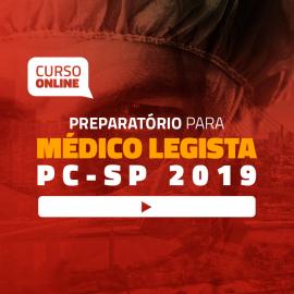 Preparatório Online para Concurso de Médico Legista - PC-SP 2019