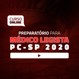 Preparatório Online para Concurso de Médico Legista 2020 - PC-SP