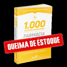 1.000 Questões Comentadas de Provas e Concursos em Farmácia (2ª Edição)