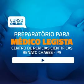 Preparatório para Médico Legista – Centro de Perícias Científicas Renato Chaves (CPCRC) - Sem Livro