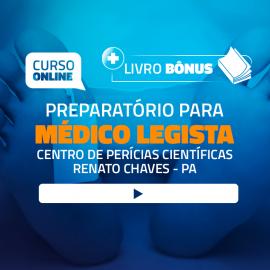 Preparatório para Médico Legista – Centro de Perícias Científicas Renato Chaves (CPCRC)